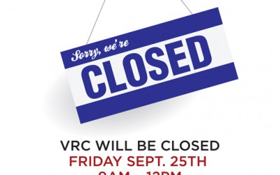 VRC closed Fri. Sept. 25th from 9am – 12pm